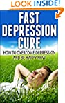 Fast Depression Cure - How to Overcom...