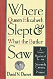 img - for Where Queen Elizabeth Slept and What the Butler Saw: A Treasury of Historical Terms from the Sixteenth Century to the Present book / textbook / text book
