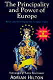 The Principality and Power of Europe Adrian Hilton