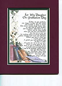 For My Daughter on Graduation Day, #139, Touching 8x10 Poem, Double-matted in Burgundy Over Green and Enhanced with Watercolor Graphics. A Graduation Gift.