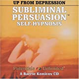 Up From Depression (Subliminal Persuasion Self-Hypnosis)