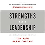 Strengths Based Leadership: Great Leaders, Teams and Why People Follow | Tom Rath