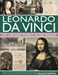 Leonardo Da Vinci: His Life and Works...