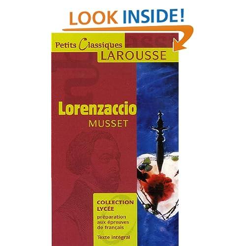 Lorenzaccio: Drame (Petits Classiques Larousse) (French Edition)