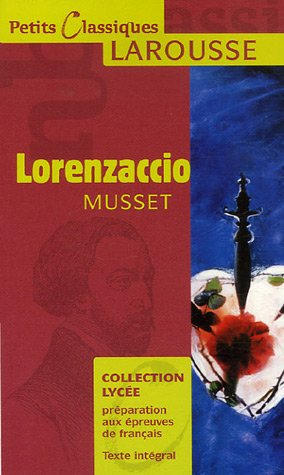 Lorenzaccio: Drame (Petits Classiques Larousse) (French...