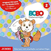 Bobo kann nicht einschlafen und weitere Folgen (Bobo Siebenschläfer 2) | Markus Osterwalder