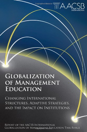 Globalization of Management Education: Changing International Structures, Adaptive Strategies, and the Impact on Institu