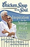 Chicken Soup for the Soul: Inspiration for the Young at Heart: 101 Stories of Inspiration, Humor, and Wisdom about Life at a Certain Age (Chicken Soup for the Soul (Quality Paper))