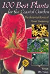 100 Best Plants for the Coastal Garde...