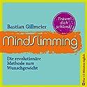 MindSlimming: Die revolutionäre Methode zum Wunschgewicht Hörbuch von Bastian Gillmeier Gesprochen von: Bastian Gillmeier