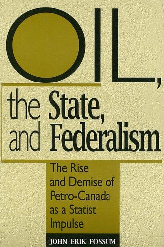 oil-the-state-and-federalism-the-rise-and-demise-of-petro-canada-as-a-statist-impulse-studies-in-com