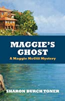 Maggie's Ghost (Maggie McGill Mysteries)