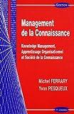 echange, troc Michel Ferrary, Yvon Pesqueux - Management de la Connaissance : Knowledge Management, Apprentissage Organisationnel et Société de la Connaissance