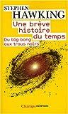 echange, troc Stephen Hawking - Une brève histoire du temps : Du big bang aux trous noirs
