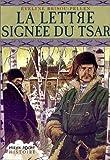 echange, troc Evelyne Brisou-Pellen - La lettre signée du Tsar