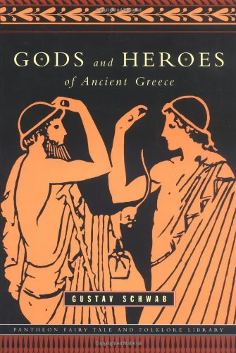 Gods and Heroes of Ancient Greece (Pantheon Fairy Tale & Folklore Library.)