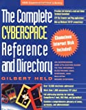 The Complete Cyberspace Reference and Directory: An Addressing and Utilization Guide to the Internet, Electronic Mail Systems, and Bulletin Board Systems (VNR Communications Library)