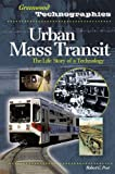 Urban Mass Transit: The Life Story of a Technology (Greenwood Technographies) (0313339163) by Post, Robert C.