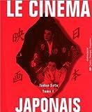Cinema Japonais: Tome 1