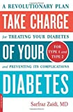 img - for Take Charge of Your Diabetes: A diabetes book that describes a completely new approach to treat diabetes. by Sarfraz Zaidi, MD (2007) Paperback book / textbook / text book