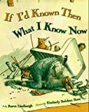 If I'd Known Then What I Know Now (0670853518) by Lindbergh, Reeve