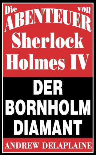Der Bornholm Diamant: Die Abenteuer von Sherlock Holmes IV (German Edition)