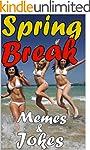 Memes: Spring Break Funny Memes and O...
