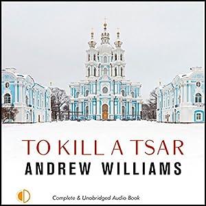 To Kill a Tsar Audiobook