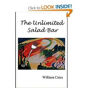 The Unlimited Salad Bar William Cates
