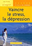 Vaincre le stress, la dpression