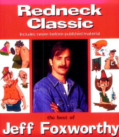 Redneck Classic: The Best of Jeff Foxworthy