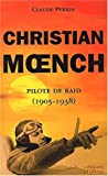 Christian moench, pilote de raid (1905-1938)