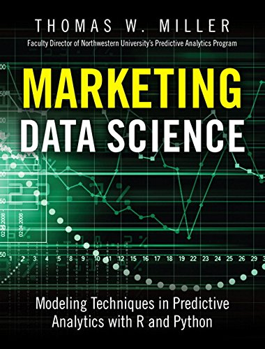 Marketing Data Science:Modeling Techniques in Predictive Analytics    with R and Python (FT Press Analytics)