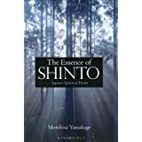 Essence of Shinto: Japan's Spiritual Heartby Motohisa Yamakage