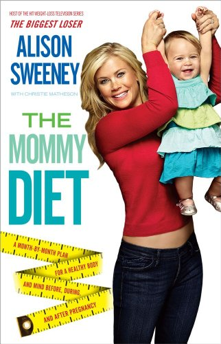 The Mommy Diet, Alison Sweeney, Christie Matheson