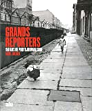 echange, troc Reuel Golden - Grands reporters : 150 ans de photojournalisme