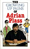 The Growing Up Pains of Adrian Plass (0551013850) by Plass, Adrian