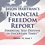 Financial Freedom Report, Volume 10, Issue 1 | Jason Hartman
