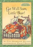 Get Well Soon, Little Bear! (Maurice Sendak's Little Bear)