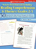 Week-by-Week Homework for Building Reading Comprehension and Fluency: Grades 2-3: 30 Reproducible High-Interest Passages for Kids to Read Aloud at ... Building Reading Comprehension and Fluency)