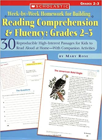Week-by-Week Homework for Building Reading Comprehension & Fluency: Grades 2?3: 30 Reproducible High-Interest Passages for Kids to Read Aloud at ... Building Reading Comprehension and Fluency)