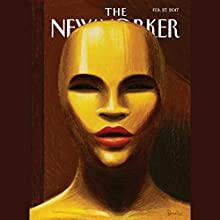 The New Yorker, February 27th 2017 (Nicholas Schmidle, Lauren Collins, George Packer) Periodical by Nicholas Schmidle, Lauren Collins, George Packer Narrated by Dan Bernard, Christine Marshall