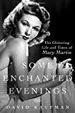 img - for Some Enchanted Evenings: The Glittering Life and Times of Mary Martin book / textbook / text book