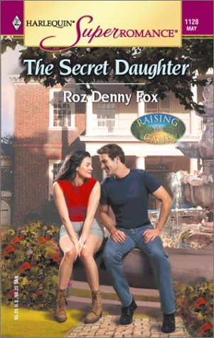 The Secret Daughter: Raising Cane, Book 2 (Harlequin Superromance, No 1128)