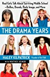 img - for The Drama Years: Real Girls Talk About Surviving Middle School -- Bullies, Brands, Body Image, and More book / textbook / text book