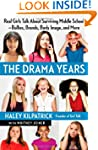 The Drama Years: Real Girls Talk Abou...