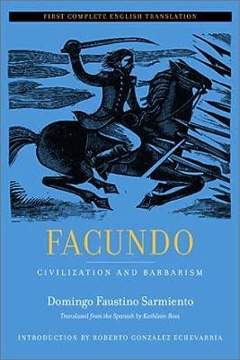 Facundo: Civilization and Barbarism (Latin American Literature and Culture)