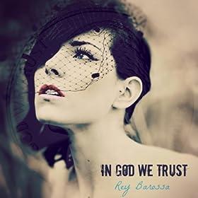 In God We Trust (Original Mix): Rey Barossa: Amazon.es
