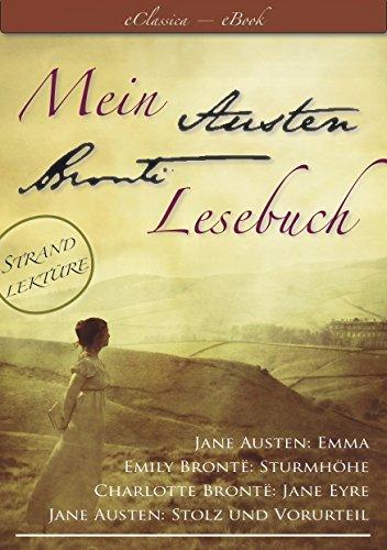 Jane Austen - Strandlektüre: Mein Austen ~ Brontë Lesebuch | Die besten Werke in einem Band (Stolz und Vorurteil, Emma, Sturmhöhe, Jane Eyre)