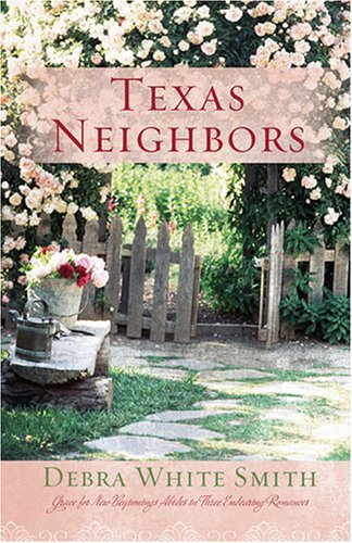 Texas Neighbors: The Key/The Promise/The Neighbor (Heartsong Novella Collection), White,Debra Smith